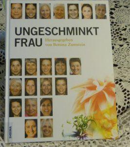 Ungeschminkt Frau_Hrsg. Bettina Zumstein